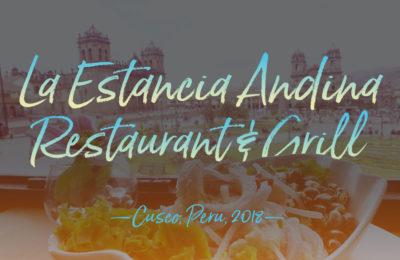 La Estancia Andina Restaurant, Cusco Peru