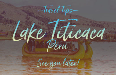 Lake Titicaca, Peru, Travel Tips by NY See You Later